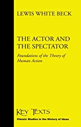 The Actor and the Spectator: Foundations of the Theory of Human Action