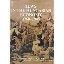Jews in the Hungarian Economy, 1760?1945: Studies Dedicated to Moshe Carmilly-Weinberger on His Eightieth Birthday