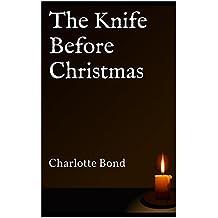 The Knife Before Christmas: Charlotte Bond
