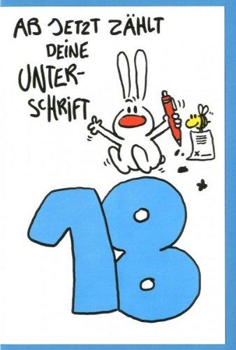 Grußkarte Humor Geburtstagskarte 18 Ab jetzt zählt deine Unterschrift C6