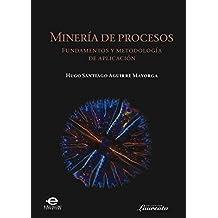 Minería de procesos: Fundamentos y  metodología de aplicación (Laureata nº 6) (Spanish Edition)
