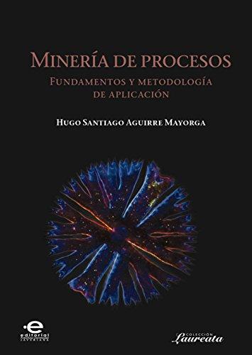 Minería de procesos: Fundamentos y  metodología de aplicación (Laureata nº 6)
