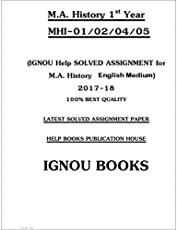 IGNOU LATEST SOLVED ASSIGNMENT OF Master Of Arts In History (MAH) 1st Year In English Medium MHI-1/2/4/5(Spiral Binding, English Medium, helpbook)
