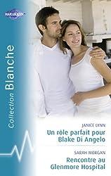 Un rôle parfait pour Blake Di Angelo - Rencontre au Glenmore Hospital (Harlequin Blanche)