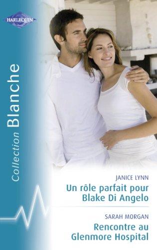En ligne téléchargement Un rôle parfait pour Blake Di Angelo - Rencontre au Glenmore Hospital (Harlequin Blanche) pdf