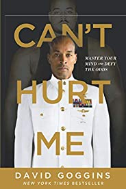 Can't Hurt Me: Master Your Mind and Defy the