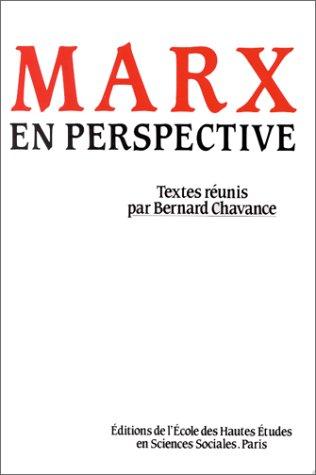 Marx en perspective.. Colloque organisé par l'école des hautes études en sciences sociales par Bernard Chavance
