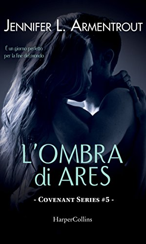 L'ombra di Ares (COVENANT SERIES Vol. 5) di [Armentrout, Jennifer L.]