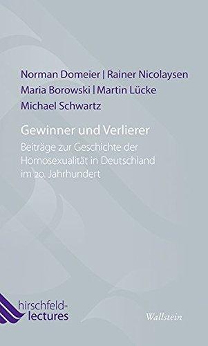 Gewinner und Verlierer: Beiträge zur Geschichte der Homosexualität in Deutschland im 20. Jahrhundert (Hirschfeld-Lectures)