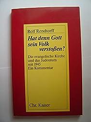 Hat denn Gott sein Volk verstoßen? Die evangelische Kirche und das Judentum seit 1945. Ein Kommentar