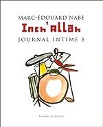 Inch'Allah, journal intime 3 de Marc-Edouard Nabe