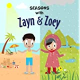 Seasons with Zayn & Zoey
