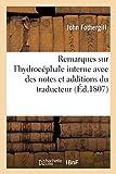 Remarques sur l'hydrocéphale interne avec des notes et additions du traducteur...