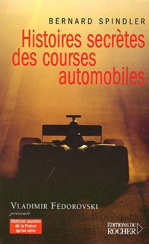 Histoires secrètes des courses automobiles par Bernard Spindler