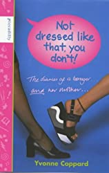 Not Dressed Like That, You Don't!: Diaries of a Teenager and Her Mother (Mother-daughter diaries)