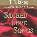 Songtexte von Bishop T.D. Jakes - Sacred Love Songs