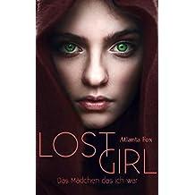 Lost Girl: Das Mädchen das ich war