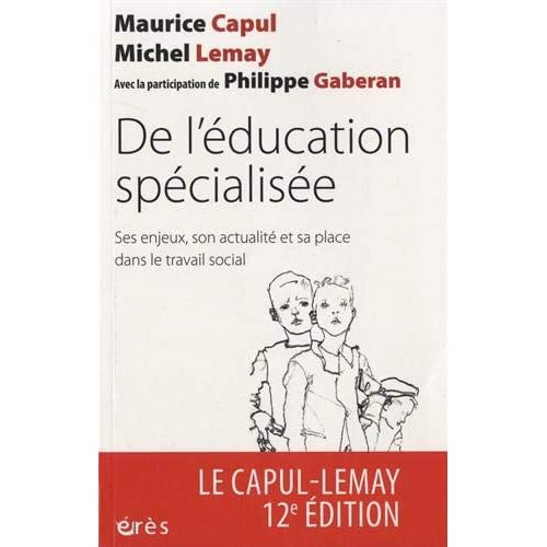 De l'éducation spécialisée : Ses enjeux, son actualité et sa place dans le travail social