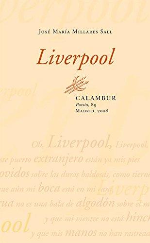 Liverpool (Poesía nº 89) por José María Millares Sall