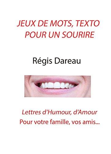 Jeux de mots, Texto pour un sourire: Lettres d'Humour, d'Amour pour la famille, les amis