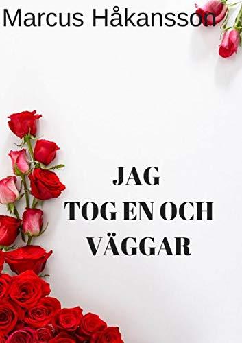 Jag tog en och väggar (Swedish Edition) por Marcus Håkansson