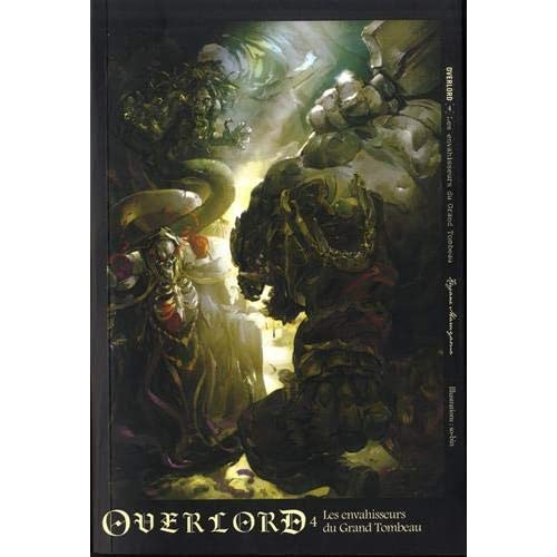 Overlord, Tome 4 : Les envahisseurs du grand tombeau