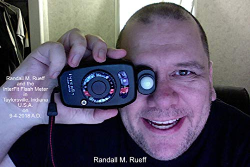 Randall M. Rueff and the InterFit Flash Meter in Taylorsville, Indiana U.S.A. on 9-4-2018 A.D. (English Edition) - Interfit Flash Meter