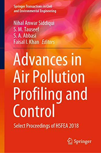 Advances in Air Pollution Profiling and Control: Select Proceedings of HSFEA 2018 (Springer Transactions in Civil and Environmental Engineering) (English Edition)