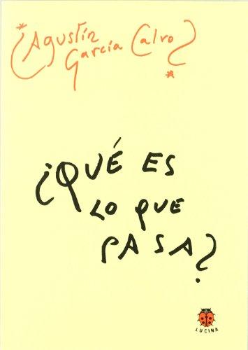 ¿que es lo que pasa? por Agustin Garcia Calvo
