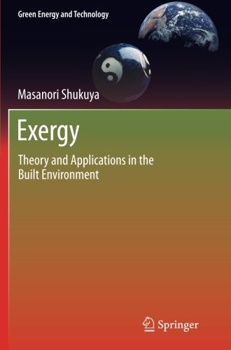 Exergy: Theory and Applications in the Built Environment (Green Energy and Technology)