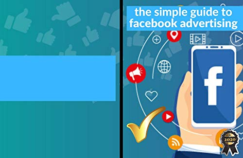 the simple guide to facebook advertising: The ultimate beginners guide  to facebook advertising (English Edition)