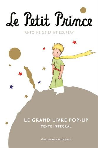 Le Petit Prince: Le Grand Livre pop-up par Antoine de Saint-Exupéry