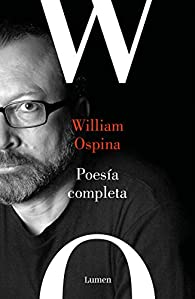 Poesía completa par William Ospina