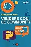 Vendere con le community. Come intercettare le nuove tribù digitali tra social e mobile