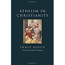 Atheism in Christianity: The Religion Of The Exodus And The Kingdom