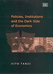 Policies, Institutions and the Dark Side of Economics by Vito Tanzi (2000-03-29)