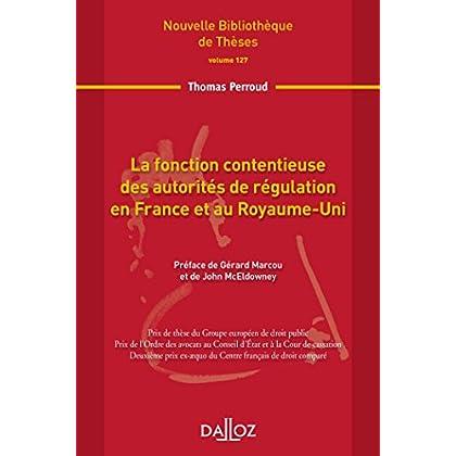 La fonction contentieuse des autorités de régulation en France et au Royaume-Uni. Volume 127