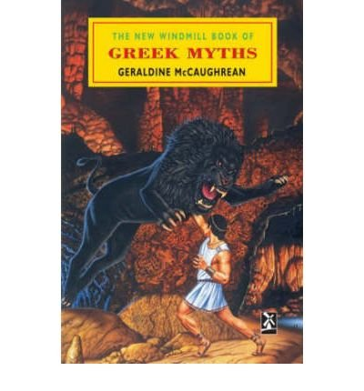 [(The New Windmill Book of Greek Myths)] [Author: Geraldine Mccaughrean] published on (June, 1997)