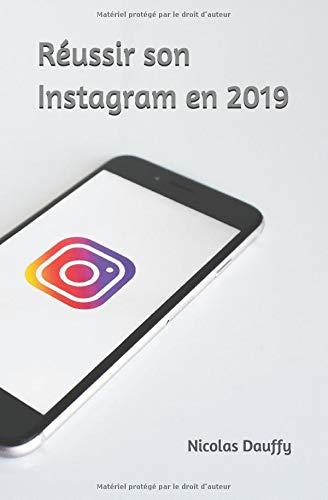 Réussir son Instagram en 2019 par  Nicolas Dauffy