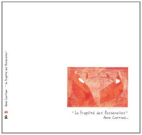 La Fragilite des Passerelles par Courtiaud Chagnaud