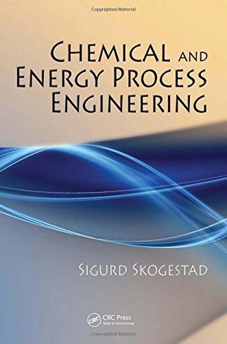 Chemical and Energy Process Engineering by Sigurd Skogestad (2008-08-19)