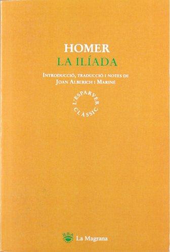 La iliada (CLÀSSICS GRÈCIA I RO) por Homero Ns