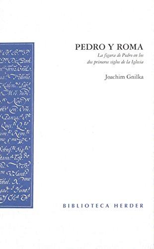Pedro y roma: la figura de pedro en los dos primeros siglos de la iglesia (biblioteca herder) EPUB Descargar gratis!