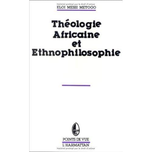 Théologie africaine et ethnophilosophie : problèmes de méthode en théologie africaine