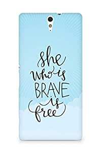AMEZ she who is brave is free Back Cover For Sony Xperia C5