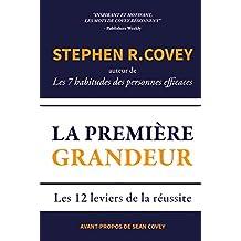 La Premiere Grandeur: Les 12 Leviers De La Reussite