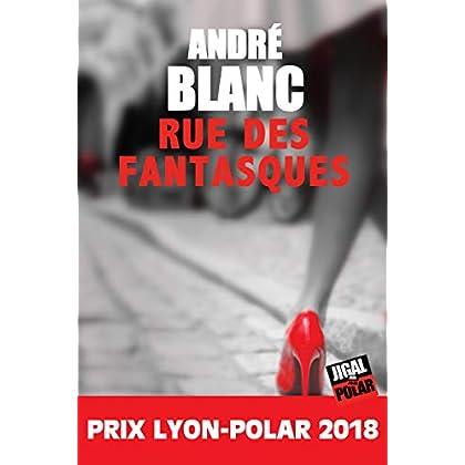 La rue des fantasques: Prix Lyon-Polar 2018