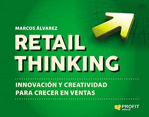 Retail Thinking: Innovación y creatividad para crecer en ventas