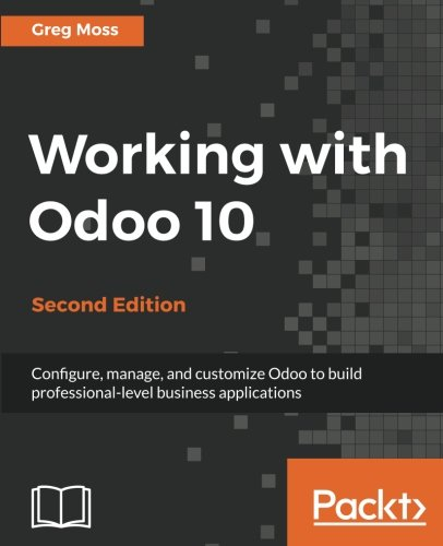 Working with Odoo 10 - Second Edition (English Edition)