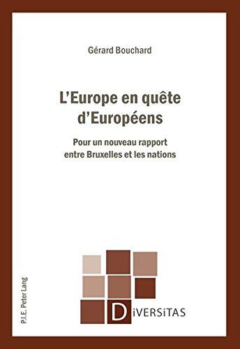 L'Europe en quête d'Européens: Pour un nouveau rapport entre Bruxelles et les nations